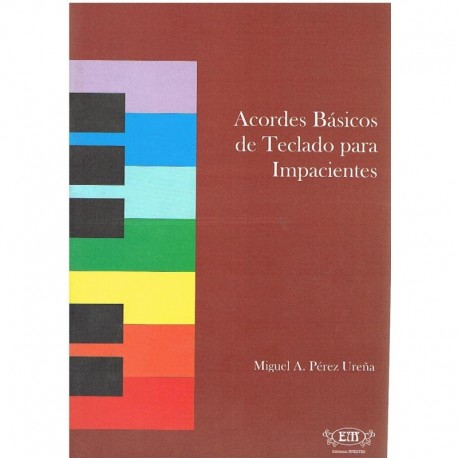 Pérez Ureña, Acordes Básicos de Teclado para Impacientes