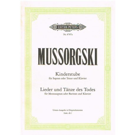 Mussorgsky. Kinderstube / Lieder Und Tanze des Todes (Voz/Piano). Peters