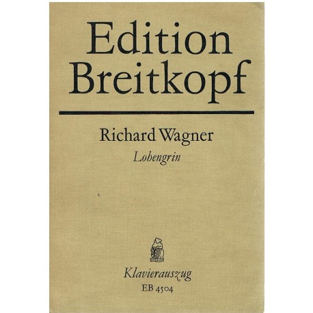 Wagner, Richard. Lohengrin (Voz/Piano). Breitkopf