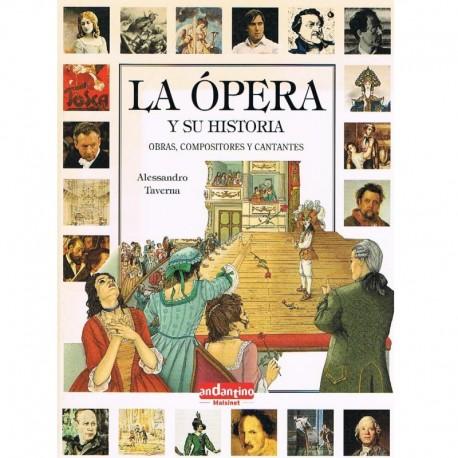 Taverna, Alessandro. La Ópera y su Historia. Obras, Compositores y Cantantes. Andantino