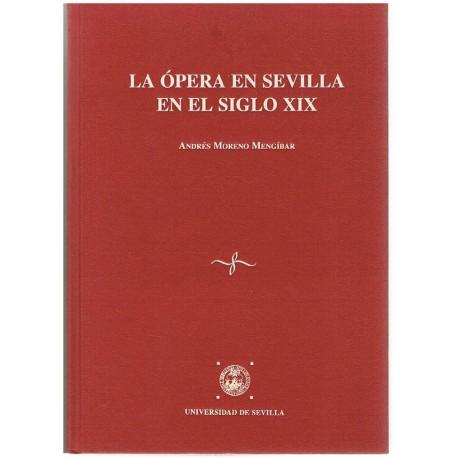 Moreno Mengíbar. La Ópera en Sevilla en el Siglo XIX