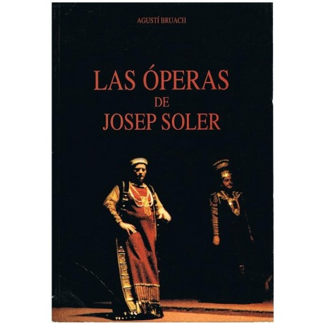 Bruach, Agustí. Las Óperas de Josep Soler