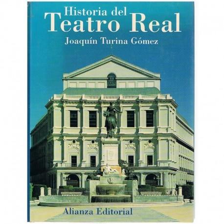 Turina Gomez, Joaquín. Historia del Teatro Real. Alianza