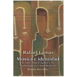 Lamas, Rafael. Música e Identidad. El Teatro Musical Español y los Intelectuales en la Edad Moderna