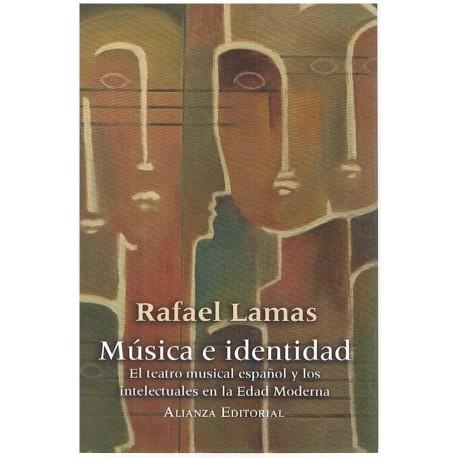 Lamas, Rafael. Música e Identidad. El Teatro Musical Español y los Intelectuales en la Edad Moderna. Alianza