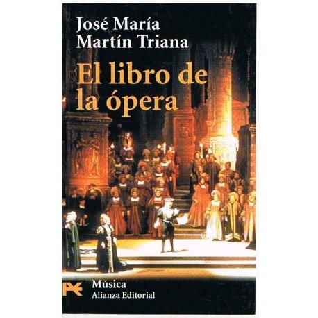 Martín Triana, José María. El Libro de la Ópera. Alianza