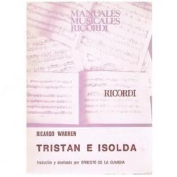 Wagner. Rich Tristan e Isolda. Traducido y Analizado por Ernesto de la Guardi