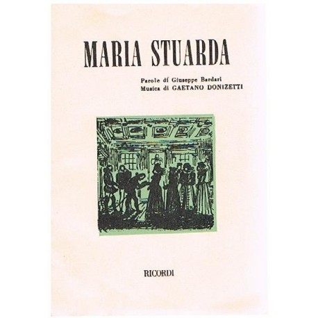 Donizetti, Gaetano. Maria Stuarda (Libreto). Ricordi