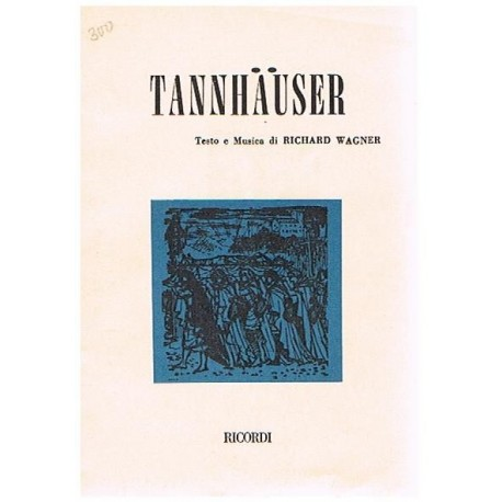 Wagner, Richard. Tannhauser (Libreto). Ricordi