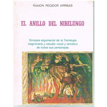 Regido, Ramón. El Anillo del Nibelungo. Sinopsis Argumental y Estudio Vocal y Temático. Real Musical