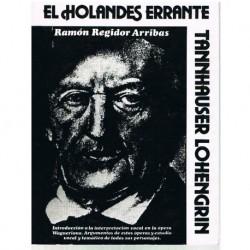 Regidor Arri El Holandes Errante/Tannhauser/Lohengrin. Argumentos y Estudio V