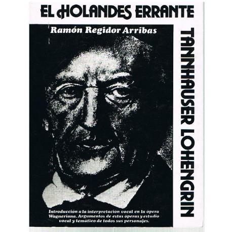 Regidor Arribas. El Holandes Errante/Tannhauser/Lohengrin. Argumentos y Estudio Vocal y Temático. Real Musical
