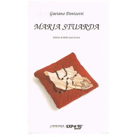Donizetti, Gaetano. Maria Stuarda (Libreto). Cátedra