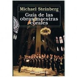 Steinberg, Michael. Guía de las Obras Maestras Corales