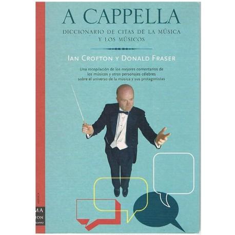 Crofton/Fraser. A Cappella. Diccionario de Citas de Música y Músicos. Ma Non Troppo