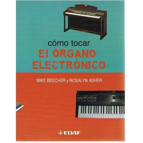 Beecher/Asher. Cómo Tocar el Organo Electrónico. Edaf
