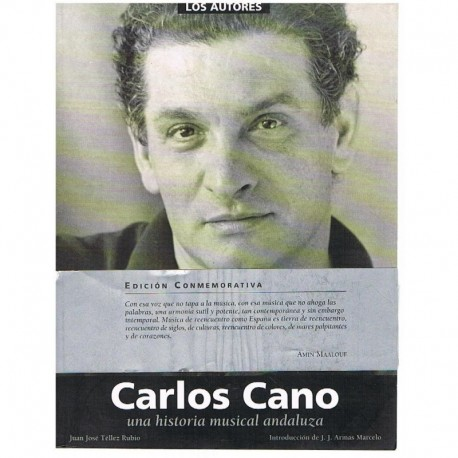 Téllez Rubio, Juan José. Carlos Cano. Una Historia Musical Andaluza