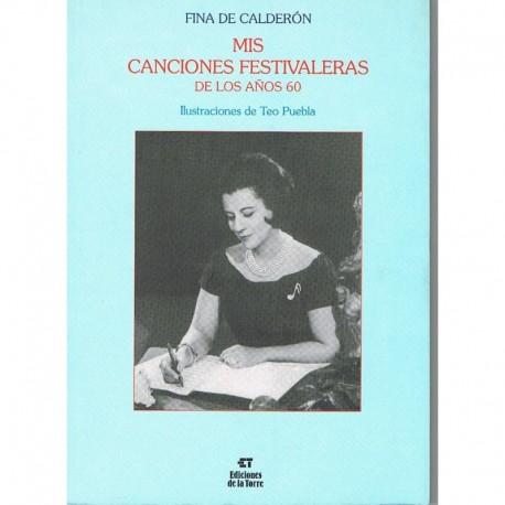 De Calderon, Fina. Mis Canciones Festivaleras de los Años 60 (Voz/Pia)