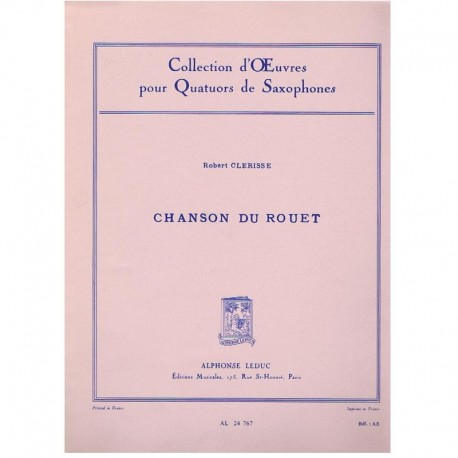 Clerisse, Ro Chanson du Rouet (4 Saxofones)