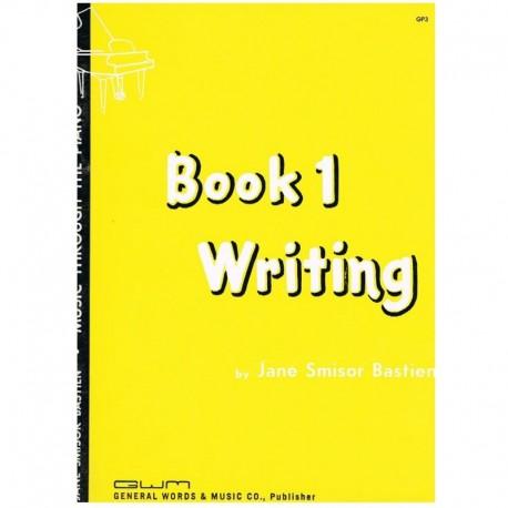 Bastien, Jan Music Through the Piano.Book 1 Writing