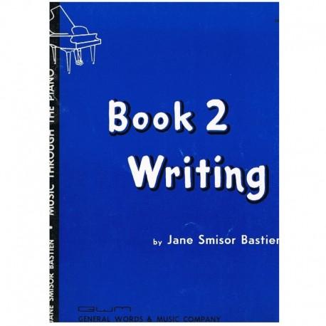Bastien, Jan Music Through the Piano.Book 2 Writing