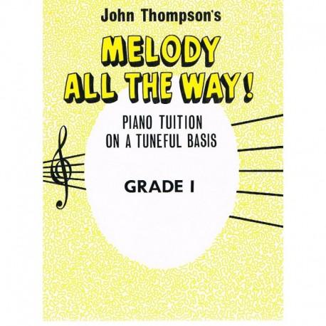 Thompson. Melody All The Way! Grade 1