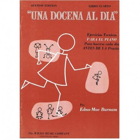 Burnam, Edna. Una Docena al Día Vol.4 (Piano)