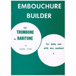 Little. Embouchure Builder (Trombon)
